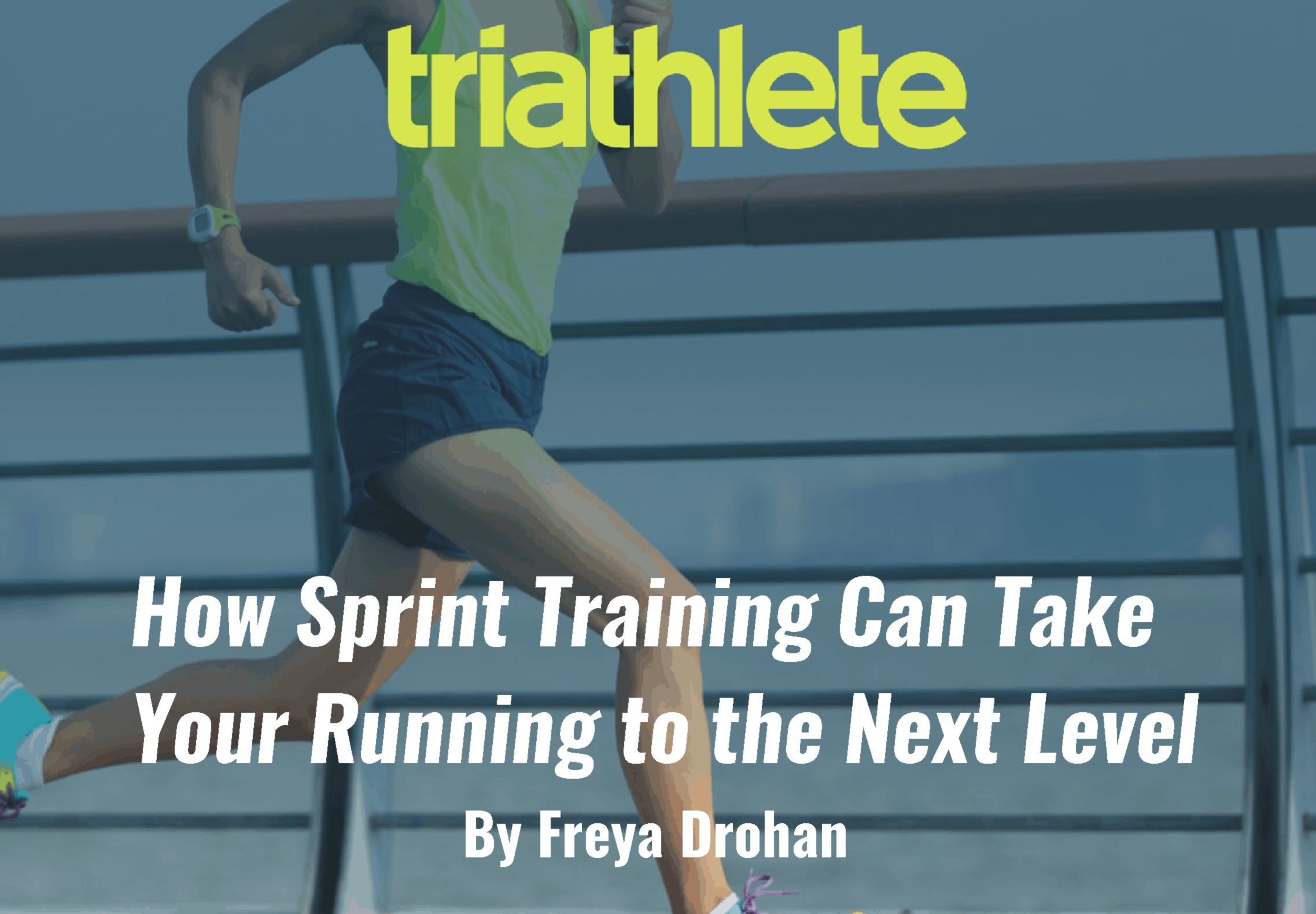 How Sprint Training Can Take Your Running to the Next Level – via Triathlete Magazine